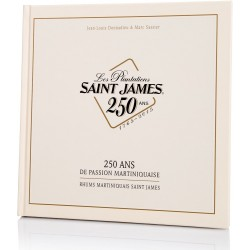 SAINT JAMES - Livre Les Plantations Saint James - 250 ans de passion Martiniquaise - Martinique